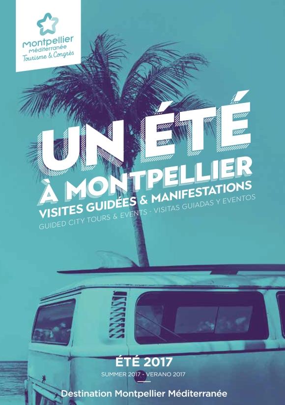 Un Ete A Montpellier, programme animations et visites guidées Montpellier été 2017